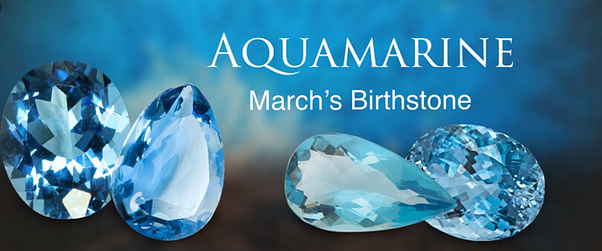 March BIRTHSTONE - Aquamarine -